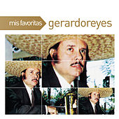 Play & Download Mis Favoritas by Gerardo Reyes | Napster