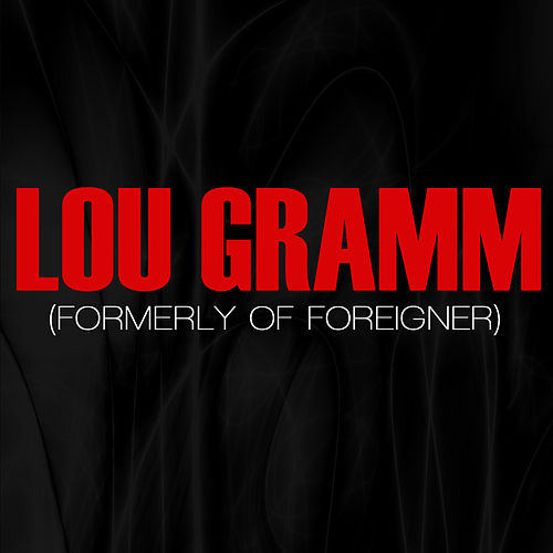 Play & Download Lou Gramm (Formerly Of Foreigner) by Lou Gramm | Napster