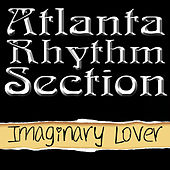 Play & Download Imaginary Lover by Atlanta Rhythm Section | Napster