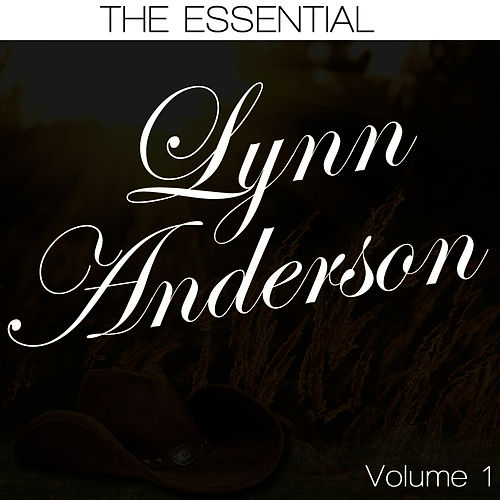 The Essential Lynn Anderson Volume 1 by Lynn Anderson