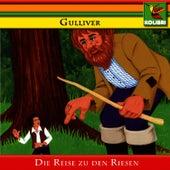 Gulliver - Die Reise zu den Riesen by Kinder Hörspiel