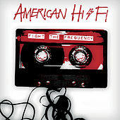 Fight The Frequency by American Hi-Fi