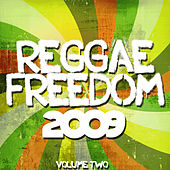 Play & Download Reggae Freedom 2009 Volume 2 by Various Artists | Napster