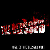 Play & Download Rise of the Blessed Cult by Blessed | Napster
