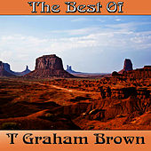 The Best Of by T. Graham Brown