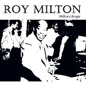 Play & Download Milton's Boogie by Roy Milton | Napster