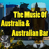 Play & Download Music Of Australia & Australian Bar by Outback | Napster