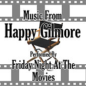 Music From: Happy Gilmore by Friday Night At The Movies