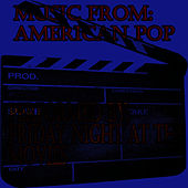 Music From: American Pop by Friday Night At The Movies