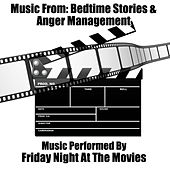 Music From: Bedtime Stories & Anger Management by Friday Night At The Movies