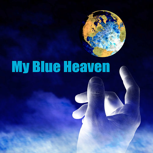 Play & Download My Blue Heaven by Various Artists | Napster