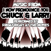 Music From I Now Pronounce You Chuck & Larry by Friday Night At The Movies