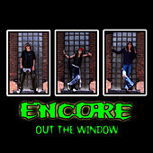 Play & Download Out The Window by Encore | Napster