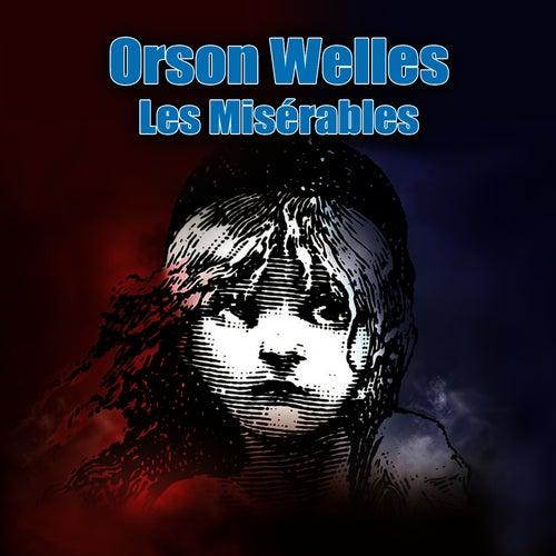 Play & Download Les Misérables by Orson Welles | Napster