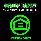 Play & Download Seven Days And One Week 2010 by Wally Lopez | Napster