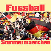 Play & Download Fussball Sommermärchen by Various Artists | Napster