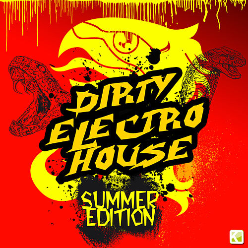 Play & Download Dirty Electro House - Summer Edition by Various Artists | Napster