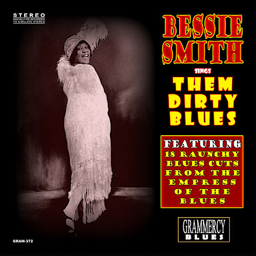 Play & Download Bessie Smith Sings Them Dirty Blues by Bessie Smith | Napster