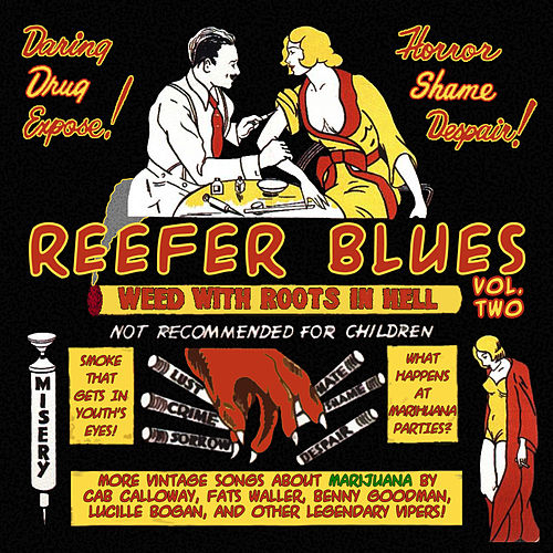 Reefer Blues: Vintage Songs About Marijuana Volume 2 by Various Artists