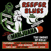 Play & Download Reefer Blues: Vintage Songs About Marijuana Volume 3 by Various Artists | Napster