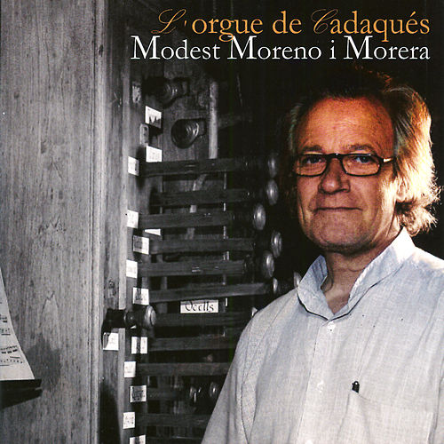 Play & Download L'orgue de Cadaqués by Modest Moreno i Morera | Napster