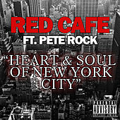 Heart and Soul Of New York City (feat. Pete Rock) by Red Cafe