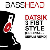 Play & Download 3 Fist Style by Datsik | Napster