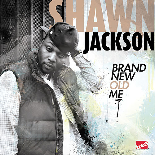 Play & Download Brand New Old Me by Shawn Jackson | Napster