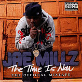 Play & Download The Time Is Now by Jae Millz | Napster