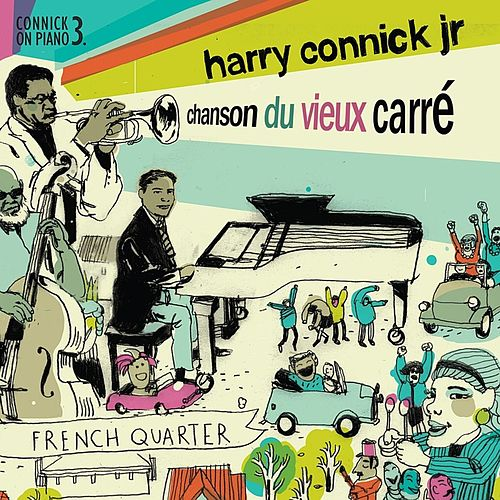 Play & Download Chanson Du Vieux Carré by Harry Connick, Jr. | Napster