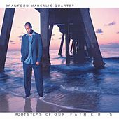 Play & Download Footsteps of Our Fathers by Branford Marsalis | Napster