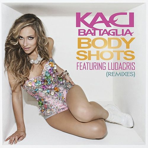 Body Shots (Remixes) by Kaci Battaglia