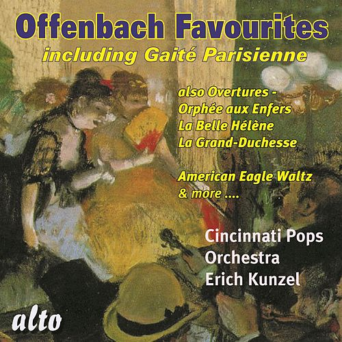 Play & Download OFFENBACH: Favourites incl. Gaité Parisienne by The Cincinnati Pops Orchestra | Napster