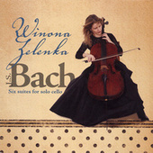 Bach: Six Suites for Solo Cello by Winona Zelenka