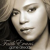 Play & Download Gone Already by Faith Evans | Napster