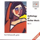 Play & Download Anthology Of Guitar Music Vol. 5 by Kurt Schneeweiss | Napster