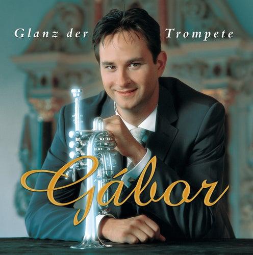 Play & Download Glanz der Trompete by Gábor Boldoczki | Napster
