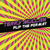 Flip The Format (Continuous DJ Mix By Terry Mullan) by Various Artists
