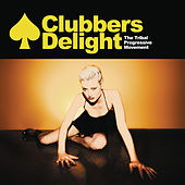 Clubbers Delight (A Continuous Tribal Progressive DJ Mix By Vicious Vic) by Various Artists