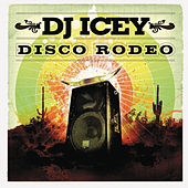 Disco Rodeo (Continuous DJ Mix By DJ Icey) von DJ Icey