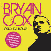 Crux Da House (Continuous DJ Mix By Bryan Cox) by Various Artists