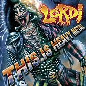 Play & Download This Is Heavy Metal by Lordi | Napster