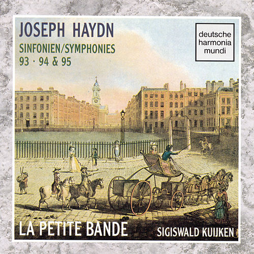 Play & Download Haydn - Sym. 93, 94 & 95 by Sigiswald Kuijken | Napster