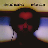 Play & Download Reflections by Michael Maricle | Napster