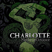 Play & Download Medusa Groove by Charlotte | Napster