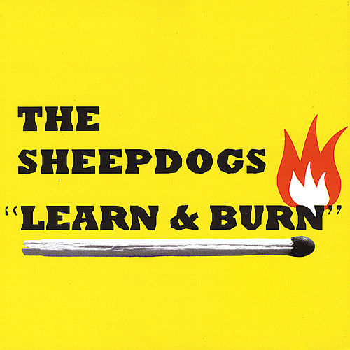 Learn & Burn by The Sheepdogs