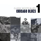 Play & Download Classic Roots Blues: Chicago Blues Vol. 1 by Various Artists | Napster