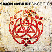 Play & Download Since Then by Simon McBride | Napster