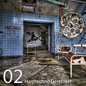 Hardtechno Destroyer, Vol.02 by Various Artists