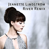 Play & Download River Remix by Jeanette Lindström | Napster